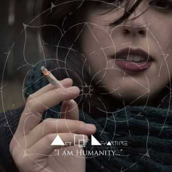 Act Of Departure - I Am Humanity (2015)