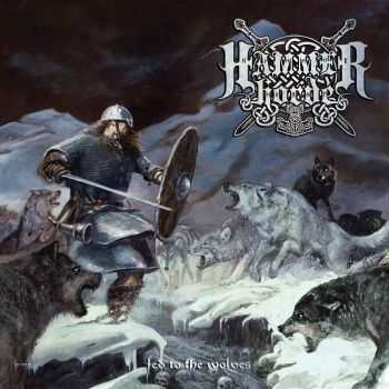 Hammer Horde - Fed To The Wolves (2015)