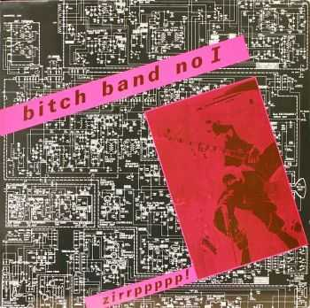 Bitch Band No I - Zirrppppp! (1981)