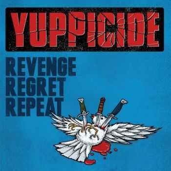 Yuppicide - Revenge Regret Repeat (2015)