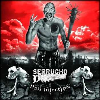 Serrucho - Hell Injection (2014)