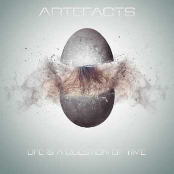Artefacts - Life Is A Question Of Time (2015)