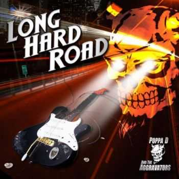 "Poppa ""D"" And The Aggravators - Long Hard Road (2015)"