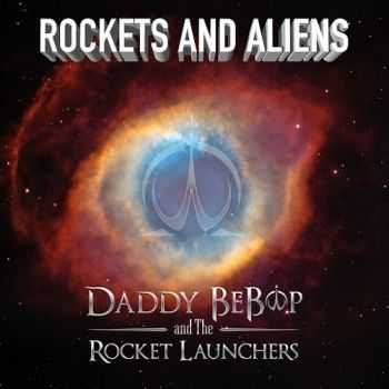 Daddy BeBop and The Rocket Launchers - Rockets and Aliens (2015)