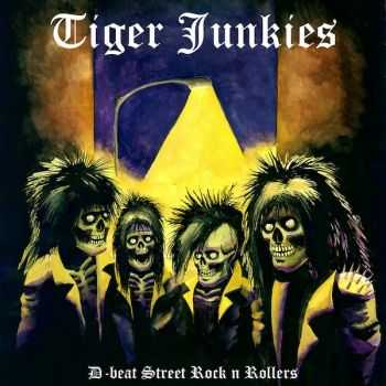 Tiger Junkies - D-Beat Street Rock 'n' Rollers (2008) (LOSSLESS)