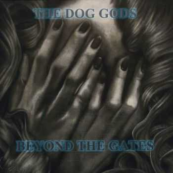 The Dog Gods - Beyond The Gates (2015)