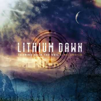 Lithium Dawn - Tearing Back The Veil I: Ascension (2015)