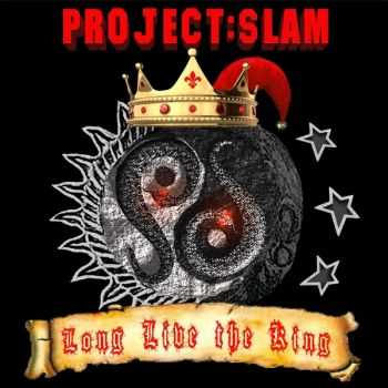 Project:Slam - Long Live The King (2015)