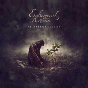 Ephemeral Ocean - The Efflorescence (2015)