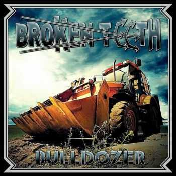Broken Teeth - Bulldozer (EP) (2015)