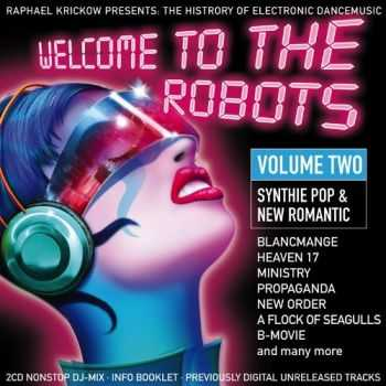 Raphael Krickow - Welcome To The Robots Vol. 2 - Synthie Pop & New Romantic (2013)