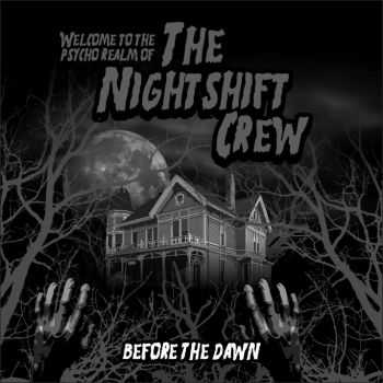 The Nightshift Crew - Before The Dawn (2012)