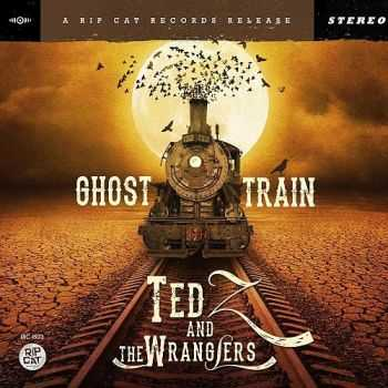 Ted Z And The Wranglers - Ghost Train (2015)