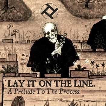 Lay It On The Line - A Prelude To The Process [EP] (2015)