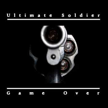 Ultimate Soldier - Game Over (2015)