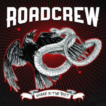 Roadcrew - Snake In The Dirt (2015)