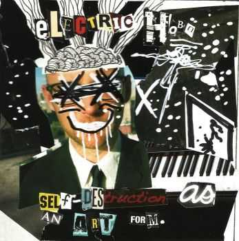 Electric Hobo - Self-Destruction As An Art Form (2015)