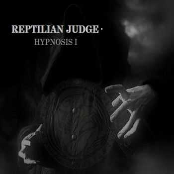 Reptilian Judge - Hypnosis (2013)