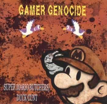 Gamer Genocide - Super Mario Butchers/Duck Cunt [ep] (2015)