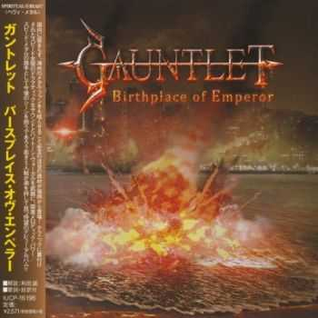 Gauntlet - Birthplace Of Emperor [Japanese Edition] (2014)