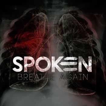 Spoken - Breathe Again (2015)