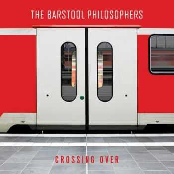 The Barstool Philosophers - Crossing Over (2015)