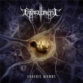 Enthrallment - Eugenic Wombs (2015)
