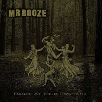 MrBooze - Dance At Your Own Risk (2015)