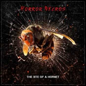 Horror Necros - The Bite Of A Hornet (2015)