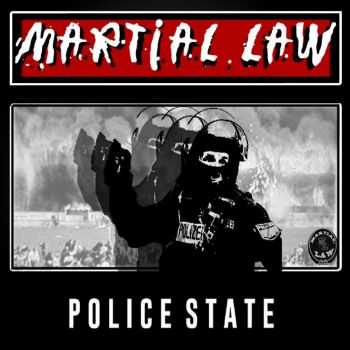 Martial Law - Police State (2015)