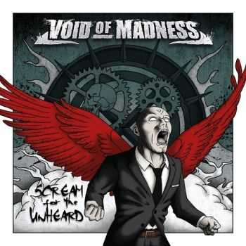 Void Of Madness - Scream For The Unheard (2015)
