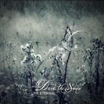 Dark The Suns - Life Eternal (Compilation) (2015)