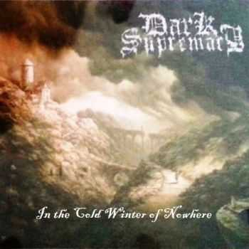 Dark Supremacy - In The Cold Winter Of Nowhere (2015)