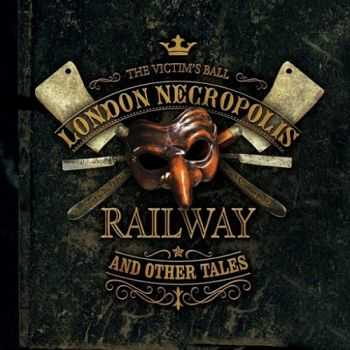 The Victim's Ball - London Necropolis Railway And Other Tales (2015)