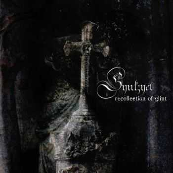 Synk;yet - Recollection Of Glint (2015)
