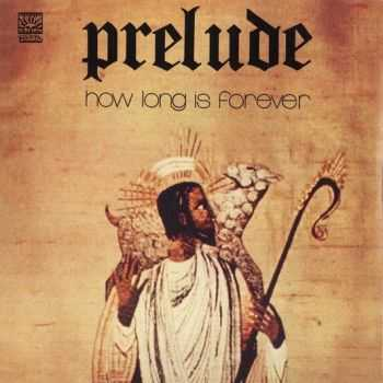 Prelude - How Long Is Forever (1973)