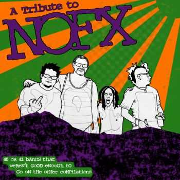 V.A. - A Tribute To NOFX: 40 or 41 Bands That Weren't Good Enough To Go On The Other Compilations... (2015)