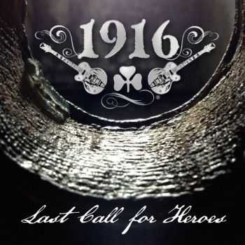 1916 - Last Call For The Heroes (2015)
