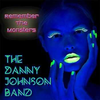 The Danny Johnson Band - Remember The Monsters (2015)