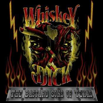 Whiskeydick - The Bastard Sons of Texas (2015)