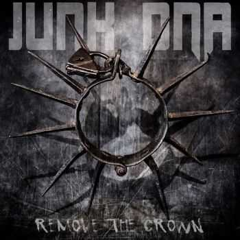 Junk DNA - Remove the Crown (2015)