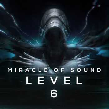 Miracle Of Sound - Level 6 (2015)