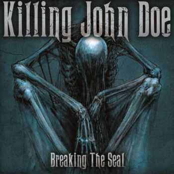 Killing John Doe - Breaking The Seal (2015)