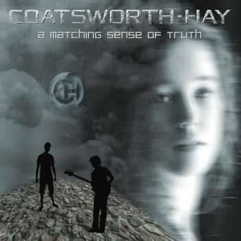Coatsworth-Hay - A Matching Sense Of Truth (2015)