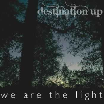 Destination Up - We Are The Light (2015)
