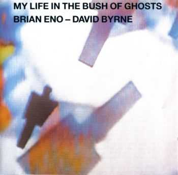 Brian Eno & David Byrne - My Life In The Bush Of Ghosts (1981) (LOSSLESS)