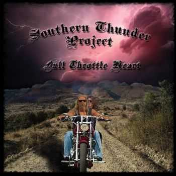 Southern Thunder Project - Full Throttle Heart (2015)