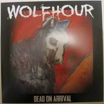 Wolfhour - Dead On Arrival (2015)