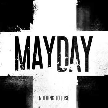 Mayday - Nothing To Lose (2015)