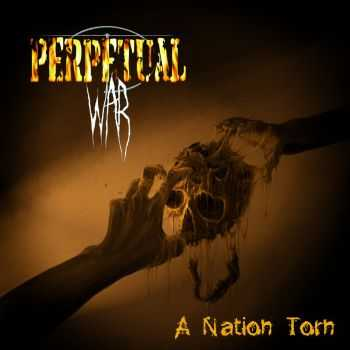 Perpetual War - A Nation Torn (2015)